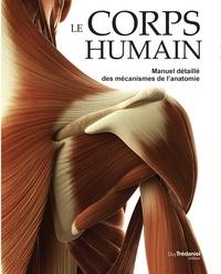Peter Abrahams - Le corps humain - Manuel détaillé des mécanismes de l'anatomie.