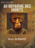 Peter Ackroyd - Au royaume des morts.