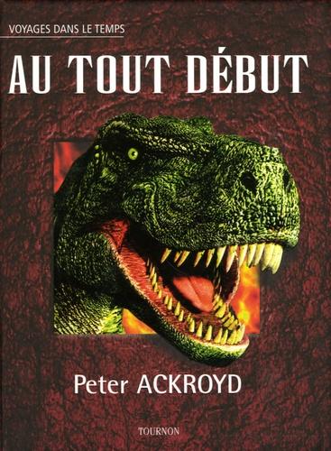 Peter Ackroyd - Au tout début.