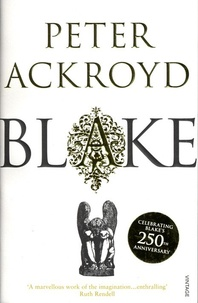 Peter Ackroyd - Blake - A Biography.