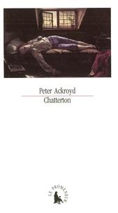 Peter Ackroyd - Chatterton.