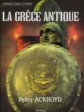 Peter Ackroyd - La Grèce antique.