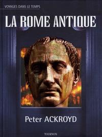 Peter Ackroyd - La Rome antique.