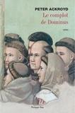 Peter Ackroyd - Le complot de Dominus.