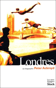 Peter Ackroyd - Londres - La biographie.