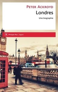 Peter Ackroyd - Londres - La biographie.