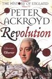 Peter Ackroyd - Revolution - A History of England Volume IV.