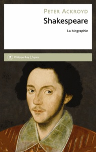 Peter Ackroyd - Shakespeare - La biographie.