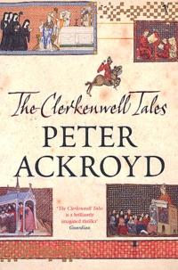 Peter Ackroyd - The Clerkenwell Tales.
