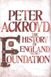 Peter Ackroyd - The History of England - Volume 1, Foundation.
