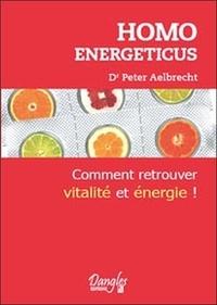 Homo energeticus - Comment retrouver vitalité et énergie!.pdf