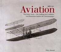 Peter Almond - Aviation - Les Premières Années de l'Aéronautique, édition trilingue français-anglais-allemand.