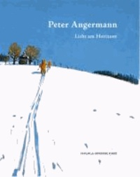 Peter Angermann - Licht am Horizont.