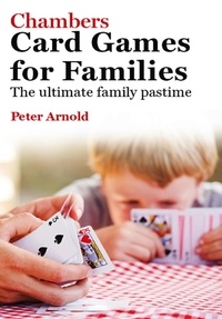 Peter Arnold - Chambers Card Games for Families.