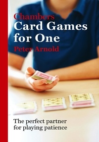 Peter Arnold - Chambers Card Games for One.