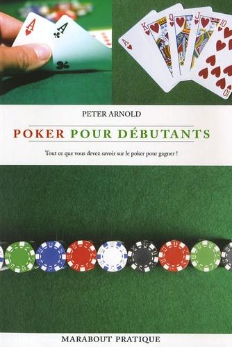 Peter Arnold - Poker pour débutants.
