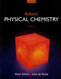 Atkins' Physical Chemistry - Peter Atkins |