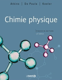 Peter Atkins et Julio De Paula - Chimie physique.