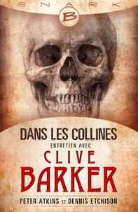 Peter Atkins et Benoît Domis - Dans les collines - entretien avec Clive Barker.