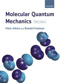 Peter Atkins et Ronald Friedman - Molecular Quantum Mechanics.