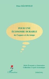 Peter Bächtold - Pour une économie durable de l'espace et du temps.