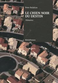 Peter Balakian - Le chien noir du destin - Mémoires.
