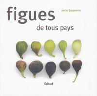 Peter Bauwens - Figues de tous pays.