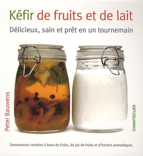 Peter Bauwens - Kéfir de fruits et de lait.