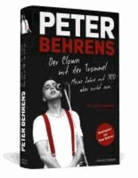 Peter Behrens: Der Clown mit der Trommel - Meine Jahre mit TRIO - aber nicht nur. Limitierte, nummerierte und handsignierte Sonderausgabe.