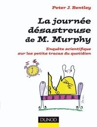 Peter Bentley - La journée désastreuse de M. Murphy.