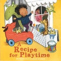 Peter Bently et Sarah Massini - A Recipe for Playtime.