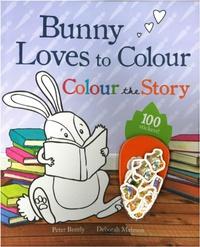 Peter Bently et Deborah Melmon - Bunny aime les livres - Histoires à colorier.