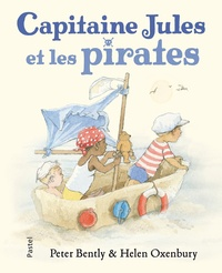 Peter Bently et Helen Oxenbury - Capitaine Jules et les pirates.