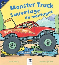 Peter Bently et Martha Lightfoot - Monster Truck - Sauvetage en montagne !.