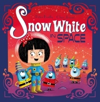 Peter Bently et Chris Jevons - Snow White in Space - Book 2.
