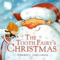 Peter Bently et Garry Parsons - The Tooth Fairy's Christmas.