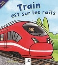 Peter Bently et Bella Bee - Train est sur les rails !.