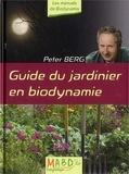 Peter Berg - Guide du jardinier en biodynamie.