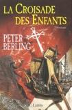 Peter Berling - La Croisade des Enfants.