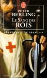 Peter Berling - Les enfants du Graal Tome 2 : Le sang des rois.