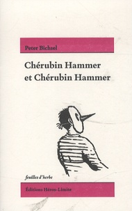 Peter Bichsel - Chérubin Hammer et Chérubin Hammer.