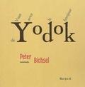 Peter Bichsel - Vous avez le bonjour de Yodok.