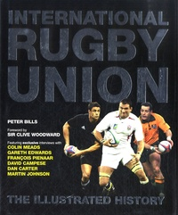 Peter Bills - International Rugby Union - The Illustrated History.