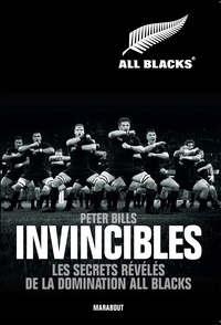 Peter Bills - Invincibles - Les secrets de la domination All Blacks.