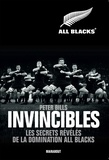 Peter Bills - Invincibles - Les secrets révélés de la domination All Blacks.
