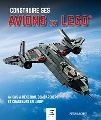 Peter Blackert - Construire ses avions en Lego - Jets, bombardiers et chasseurs.
