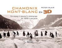 Alixetmika.fr Chamonix Mont-Blanc en 3D - Un voyage à travers le stéréoscope de 1850 à nos jours Image