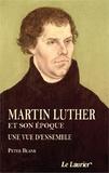 Peter Blank - Martin Luther et son époque - Une vue d'ensemble.