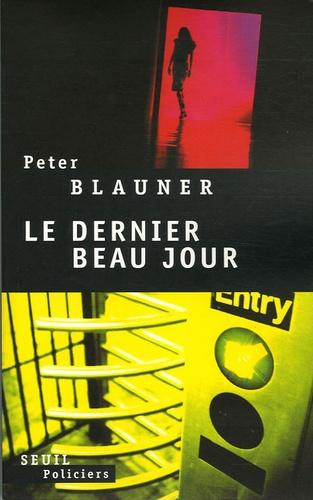 Peter Blauner - Le dernier beau jour.