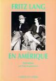 Peter Bogdanovich et Fritz Lang - Fritz Lang en Amérique - Entretien.